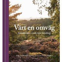 Värt en omväg: Gömda oaser i och runt Göteborg