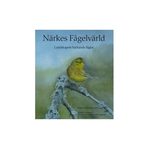 Närkes Fågelvärld - Landskapets häckande fåglar (Lindqvist)